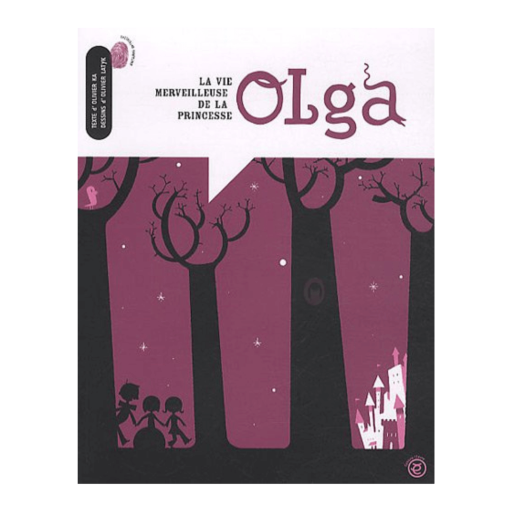 La vie merveilleuse de la Princesse Olga - Olivier Ka